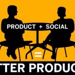 Products + Social = Better Products