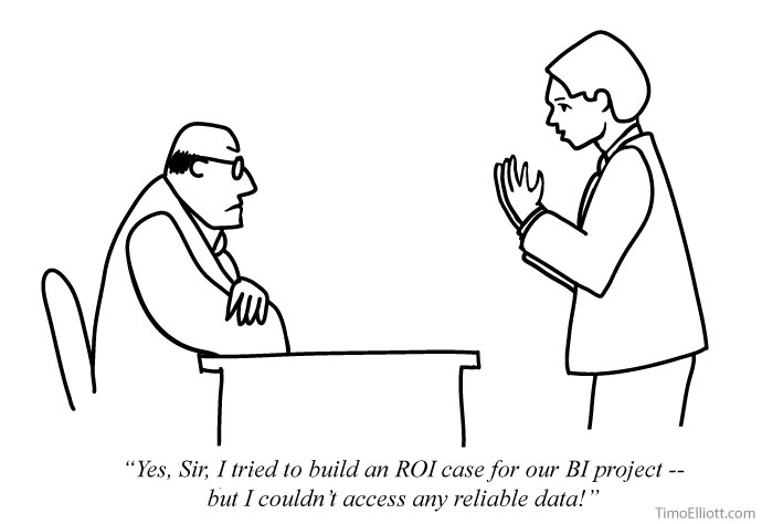 Cartoon: I tried to build an ROI case for BI, but I couldn't access any data!