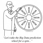 Spinning The Big Data Prediction Wheel