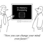 Cartoon: The Business Benefit of In-Memory Processing