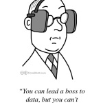 Cartoon: You Can Lead a Boss To Data...